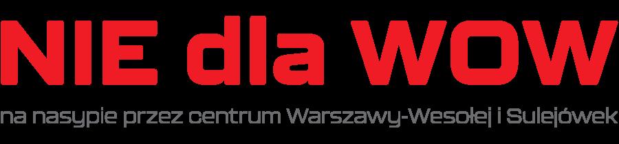 Nie dla WOW na nasypie przez centrum Warszawy-Wesołej i Sulejówek